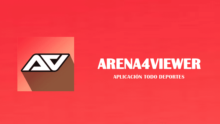 Arena4viewer apk para PC y Android última versión pro