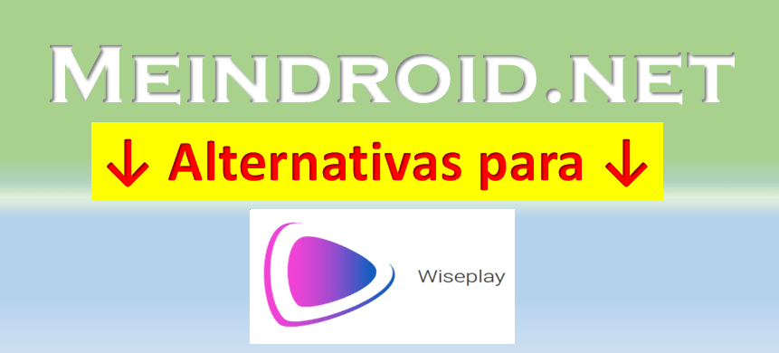 Meindroid alternativas Wiseplay
