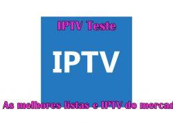 IPTV Teste: As melhores listas e IPTV do mercado