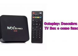 Octoplay: Descubra essa TV Box e como funciona