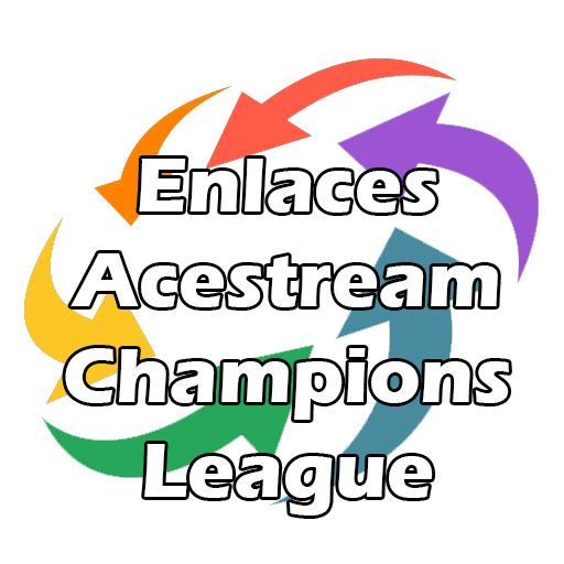 Enlaces Acestream Champions League